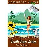 Death Down Under (A Cozy Mystery) (Ruby Bay Mystery Book 1)