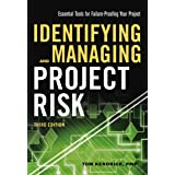 Identifying And Managing Project Risk: Essential Tools For Failure-Proofing Your Project