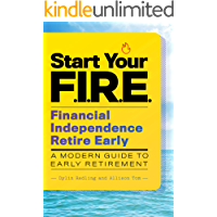 Start Your F.I.R.E. (Financial Independence Retire Early): A…