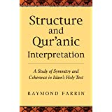Structure and Qur'anic Interpretation: A Study of Symmetry and Coherence in Islam's Holy Text (Islamic Encounter Series)