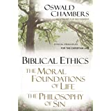 Biblical Ethics / The Moral Foundations of Life / The Philosophy of Sin: Ethical Principles for the Christian Life (OSWALD CH