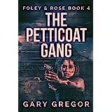 The Petticoat Gang (Foley & Rose Book 4)