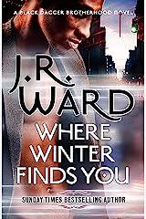Where Winter Finds You: a Black Dagger Brotherhood novel Kindle Edition