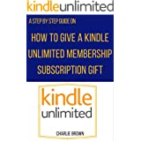 How to give a Kindle Unlimited membership subscription gift: The step by step guide with illustrative images that will show y