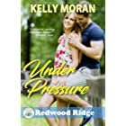 Under Pressure: (A Redwood Ridge Romance Book 5)