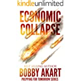Economic Collapse (Prepping for Tomorrow Book 2)