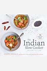 The Indian Slow Cooker: 70 Healthy, Easy, Authentic Recipes Kindle Edition