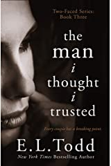 The Man I Thought I Trusted (Two-Faced Book 3) Kindle Edition