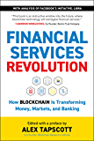 Financial Services Revolution: How Blockchain Is Transforming Money, Markets, and Banking (English Edition)