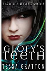 Glory's Teeth: A Novella of Hungry Girls and the End of the World (Gods of New Asgard) Kindle Edition