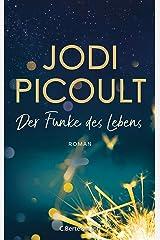 Der Funke des Lebens: Roman. New-York-Times-Bestseller Nr.1 (German Edition) Kindle Edition