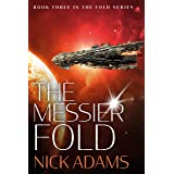 The Messier Fold: An adventure millions of light years in the making (The Fold Book 3)