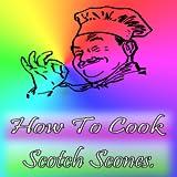 How To Cook Scotch Scones