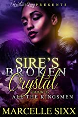 Sire's Broken Crystal 2: All The Kingsmen Kindle Edition