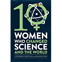 Ten Women Who Changed Science, and the World (English Editio…