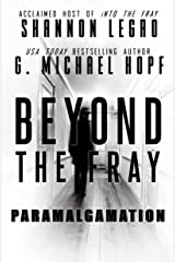 Beyond The Fray: Paramalgamation Kindle Edition