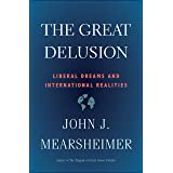 The Great Delusion: Liberal Dreams and International Realities (Henry L. Stimson Letures)