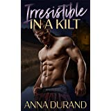 Irresistible in a Kilt (Hot Scots Book 8)
