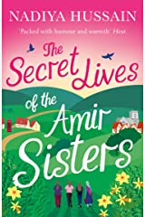 The Secret Lives of the Amir Sisters: The ultimate heart-warming read from the much-loved winner of GBBO Kindle Edition