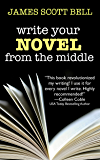 Write Your Novel From The Middle: A New Approach for Plotter…