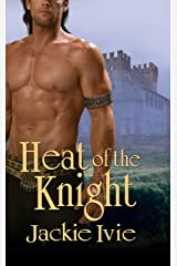Heat Of The Knight Kindle Edition