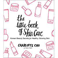 The Little Book of Skin Care: Korean Beauty Secrets for Heal…