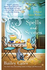 Spells and Scones (A Magical Bakery Mystery Book 6) Kindle Edition