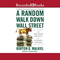 A Random Walk Down Wall Street, 12th Edition: The Time Teste…
