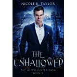 The Unhallowed: The Witch Hunter Saga #5