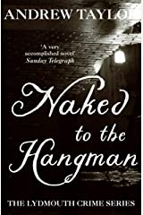 Naked to the Hangman: The Lydmouth Crime Series Book 8 Kindle Edition