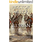 The Thrice Named Man VII: Illyrian