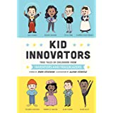 Kid Innovators: True Tales of Childhood from Inventors and Trailblazers: 7