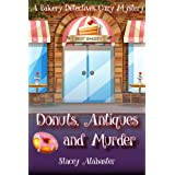 Donuts, Antiques and Murder: A Bakery Detectives Cozy Mystery