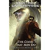 The Good That Men Do (Star Trek: Enterprise Book 11)
