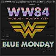 Blue Monday (From the 'Wonder Woman 1984' Trailer)