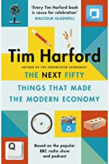 The Next Fifty Things that Made the Modern Economy Kindle Edition