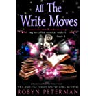 All The Write Moves: A Paranormal Women's Fiction Novel: My So-Called Mystical Midlife Book Three