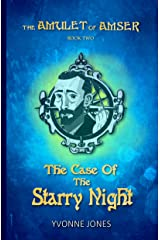 The Case Of The Starry Night (The Amulet Of Amser Book 2) Kindle Edition