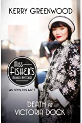 Death at Victoria Dock: Phryne Fisher's Murder Mysteries 4 Kindle Edition