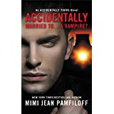 Accidentally Married to...A Vampire? (The Accidentally Yours Series Book 2)