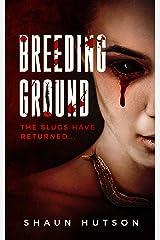 Breeding Ground: The slugs have returned... Kindle Edition