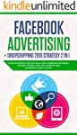 Facebook advertising + Dropshipping 2019 Strategy 2 in 1: Guide on Facebook Ads and Social Media Marketing , Start and...