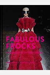 Fabulous Frocks: A celebration of dress design Kindle Edition