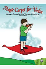 Magic Carpet, Piano Accompaniment for Violin: Concert Pieces for the Youngest Beginners (Magic Carpet For...) Kindle Edition