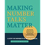 Making Number Talks Matter: Developing Mathematical Practices and Deepening Understanding, Grades 4-10: Developing Mathematic