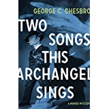 Two Songs This Archangel Sings (The Mongo Mysteries Book 5)
