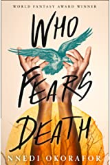 Who Fears Death: Modern Fantasy Classic soon to be an HBO series with George RR. Martin as executive producer Kindle Edition