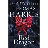Red Dragon: The original Hannibal Lecter classic (Hannibal Lecter)