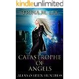 A Catastrophe of Angels (Alexa O'Brien Huntress Book 18)