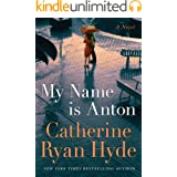 My Name is Anton: A Novel